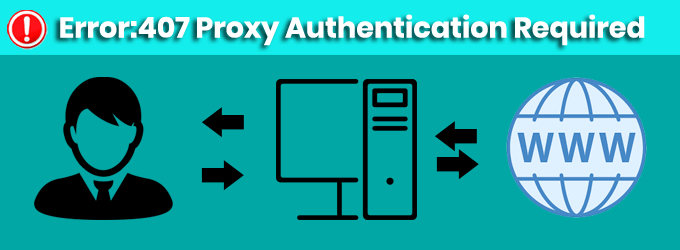 Error 407 Proxy Authentication Required