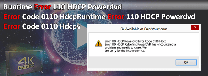Cyberlink Power Dvd Error 110 Hdcp How To Fix Weberrorfinder