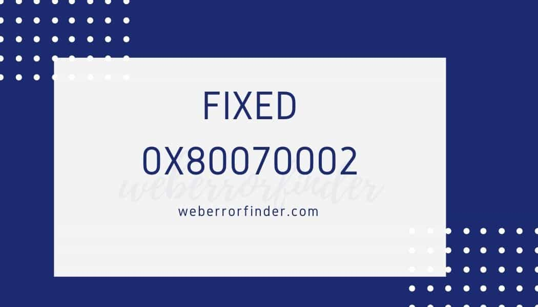 How to Fix Window Update Error 0x80070002