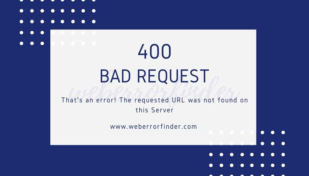 Easy and Quick Method to solve 400 Bad Request Error