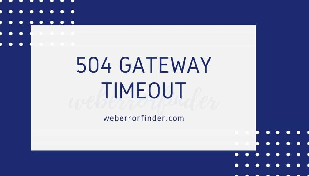 Quick and Easy way to fix 504 Gateway Timeout